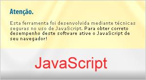 Esta ferramenta foi desenvolvida mediante técnicas seguras no uso de JavaScript. Para obter correto desempenho deste software ative o JavaScript de seu navegador!