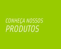 conheça nossos produtos
